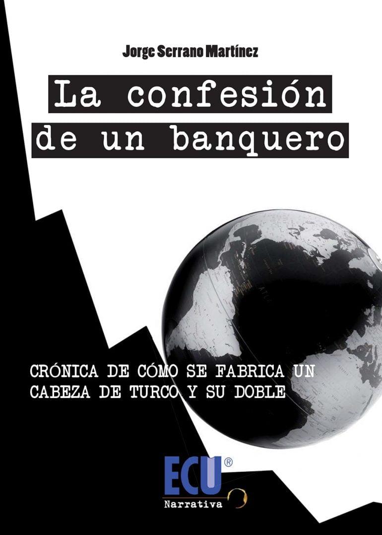 """Portada del libro """"La Confesión de un Banquero"""""""
